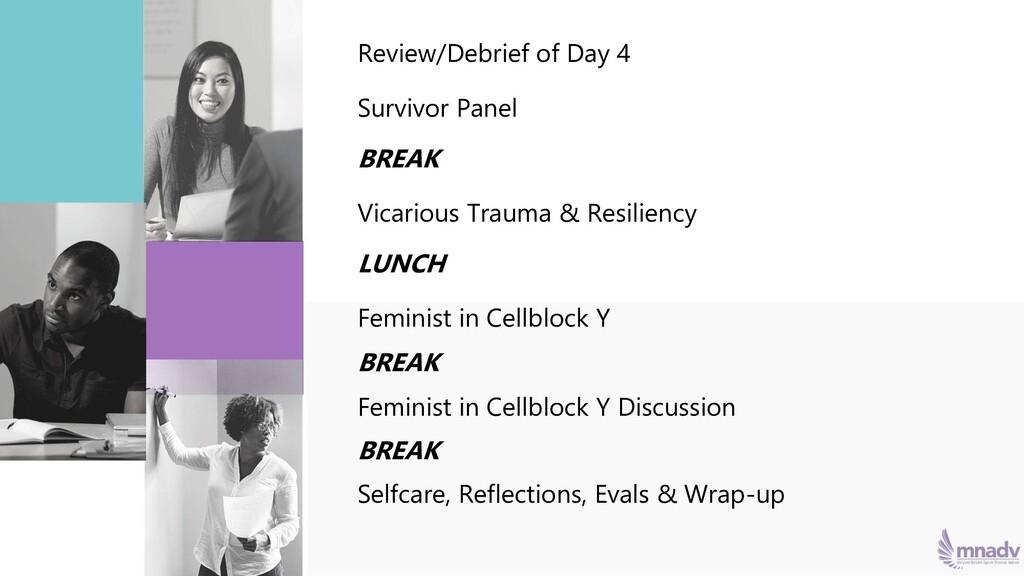 Review/Debrief of Day 4 Survivor Panel BREAK Vi...
