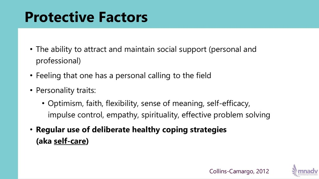 Protective Factors • The ability to attract and...