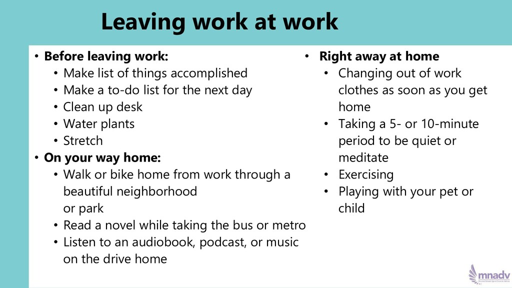 Leaving work at work • Before leaving work: • M...