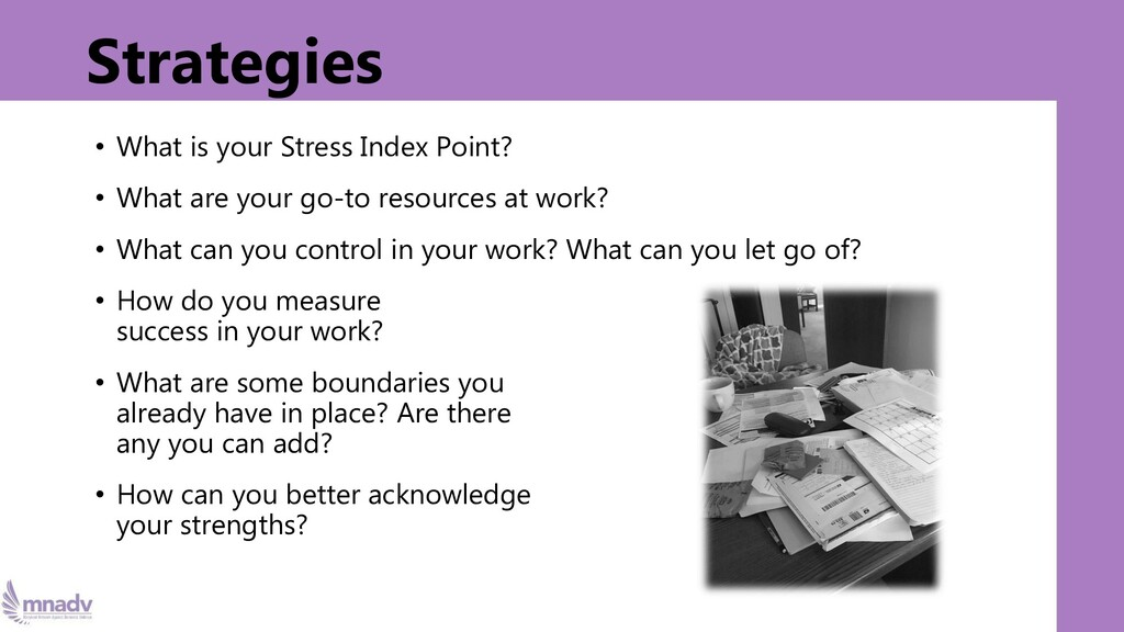 Strategies • What is your Stress Index Point? •...