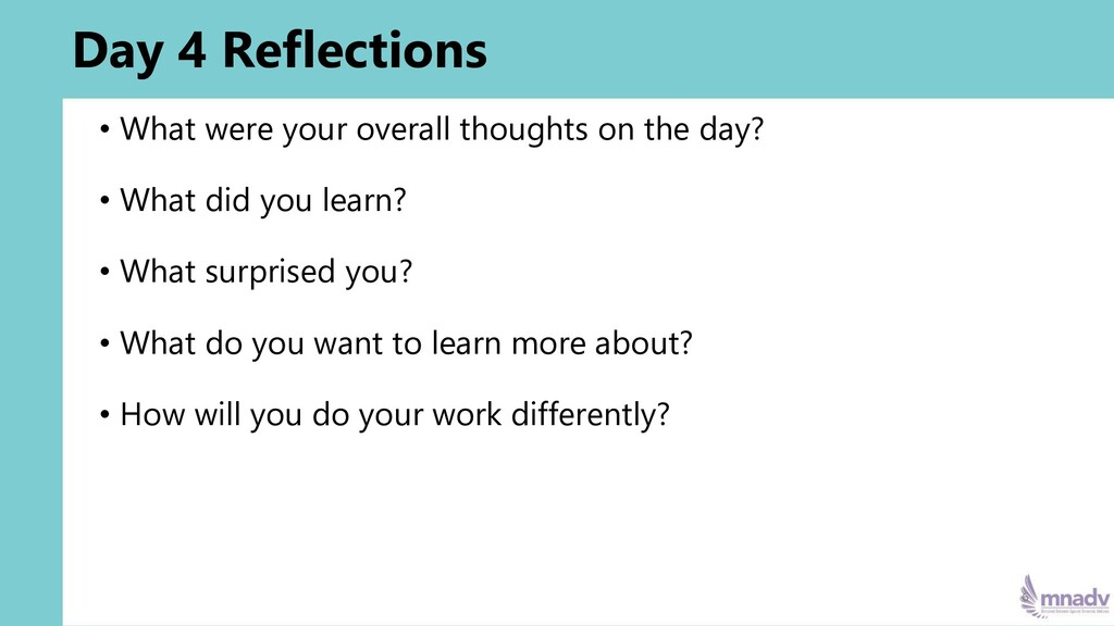 Day 4 Reflections • What were your overall thou...