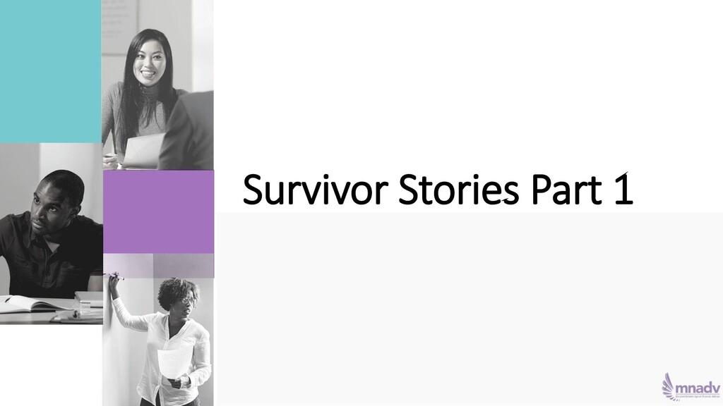 Survivor Stories Part 1 7
