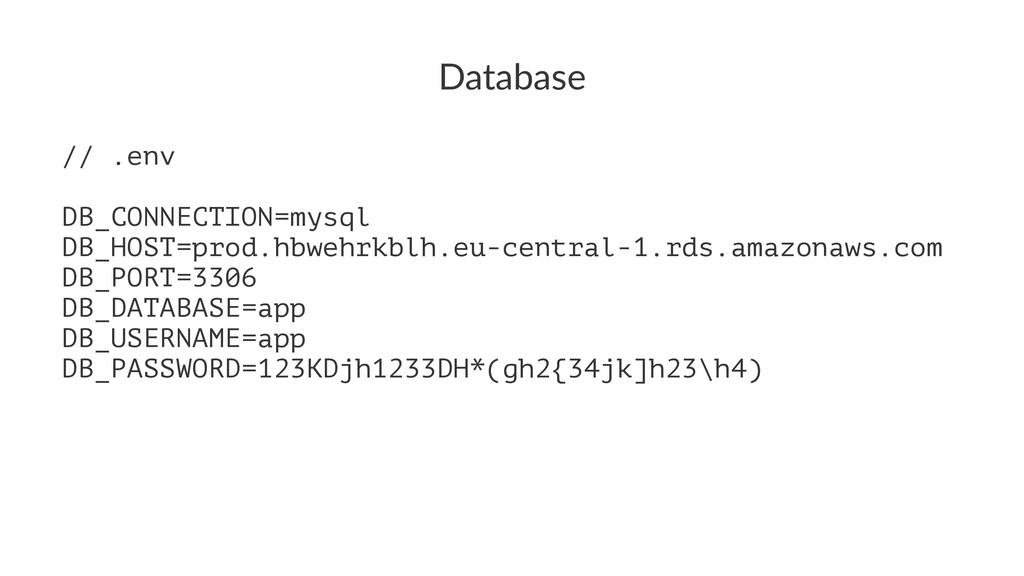 Database // .env DB_CONNECTION=mysql DB_HOST=pr...