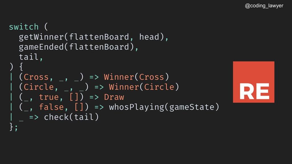 @coding_lawyer switch ( getWinner(flattenBoard,...