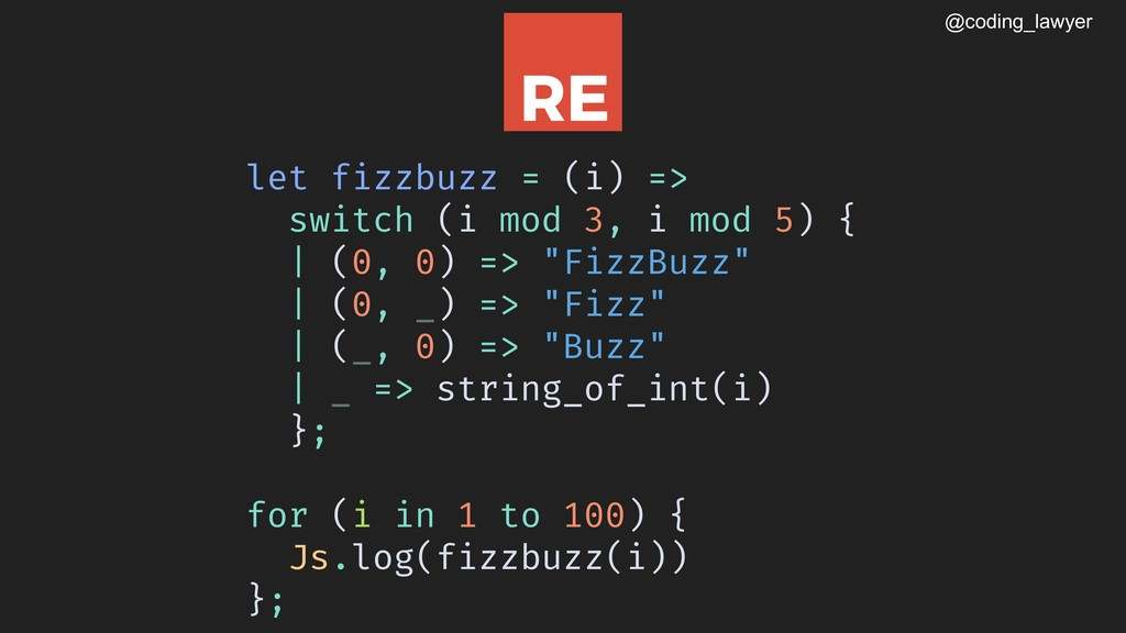 @coding_lawyer let fizzbuzz = (i) => switch (i ...