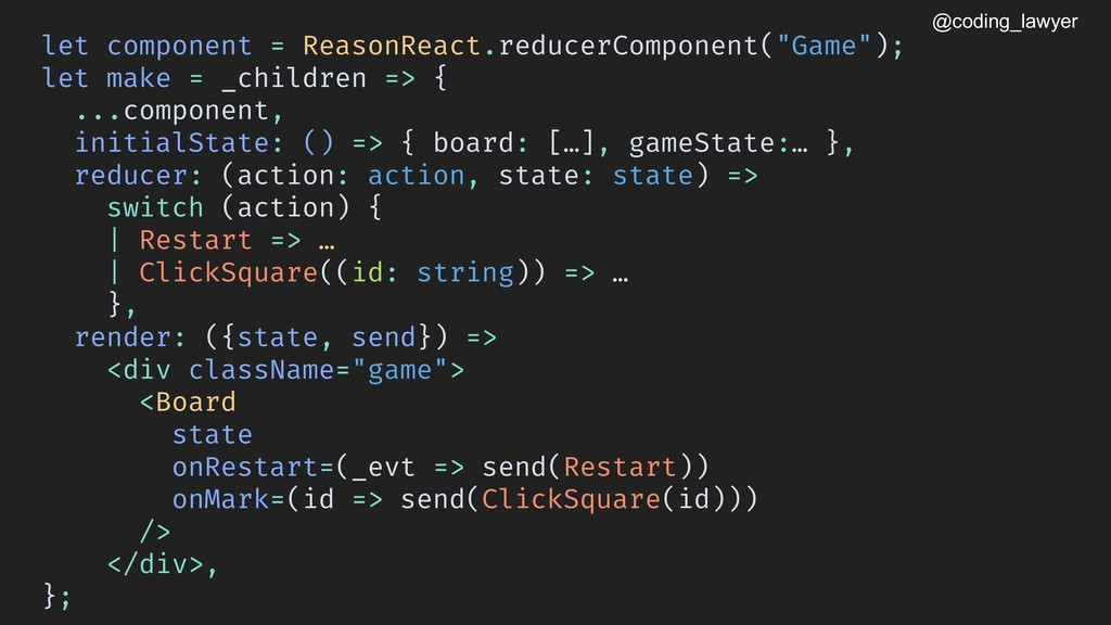 @coding_lawyer let component = ReasonReact.redu...