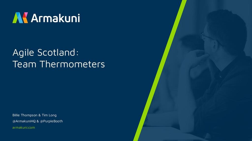 armakuni.com Agile Scotland: Team Thermometers ...