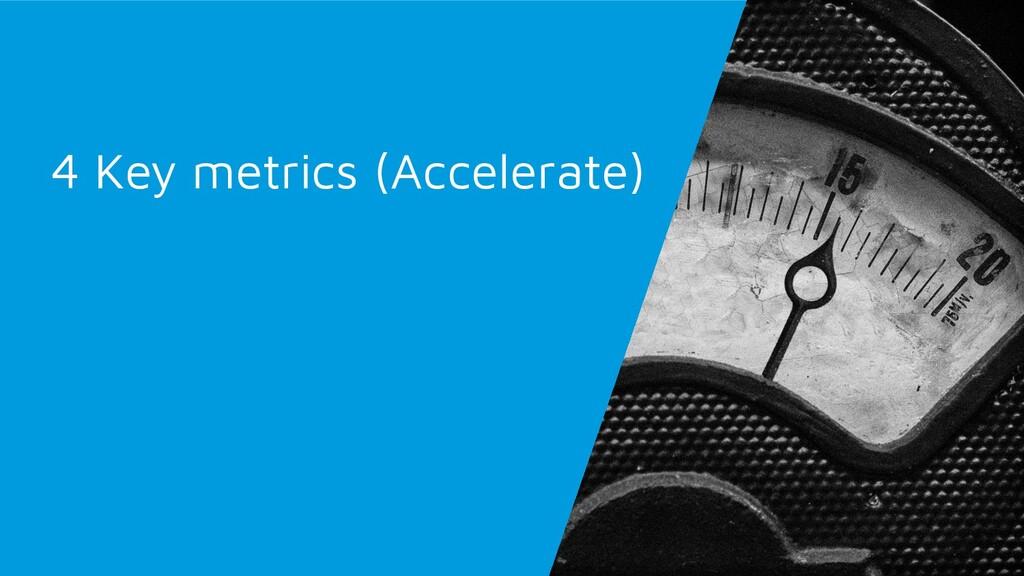 4 Key metrics (Accelerate)