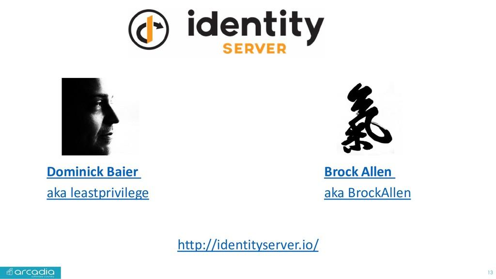 http://identityserver.io/ 13 Brock Allen aka Br...
