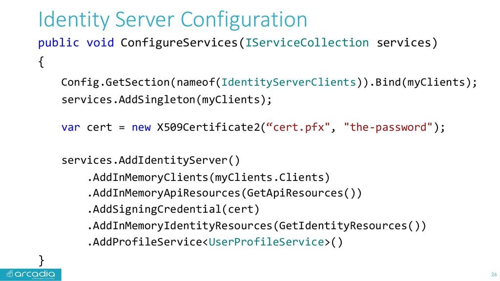 Identity Server Configuration public void Confi...