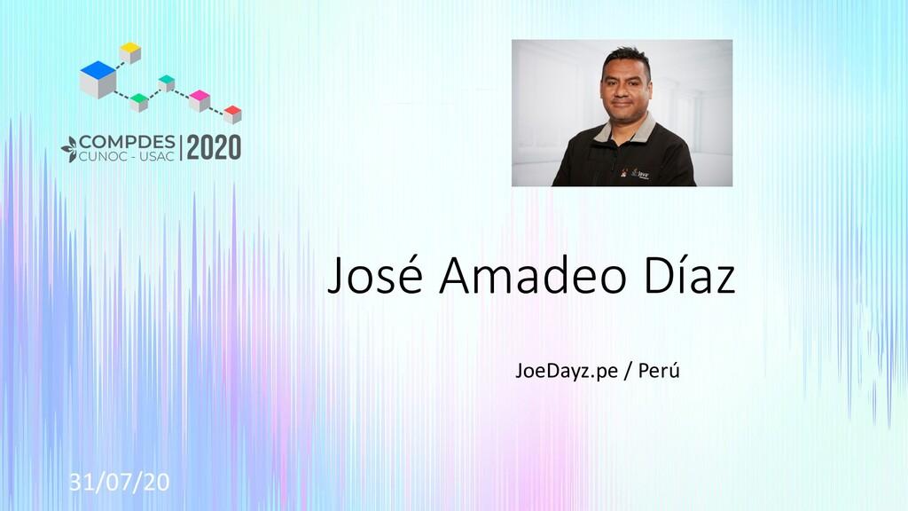 31/07/20 José Amadeo Díaz JoeDayz.pe / Perú