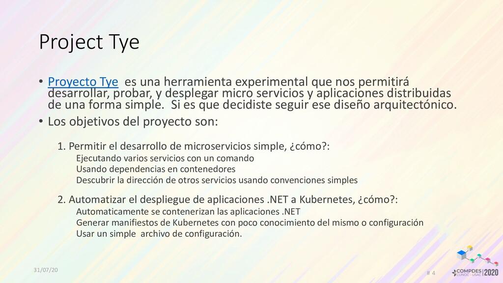 31/07/20 # 4 Project Tye • Proyecto Tye es una ...