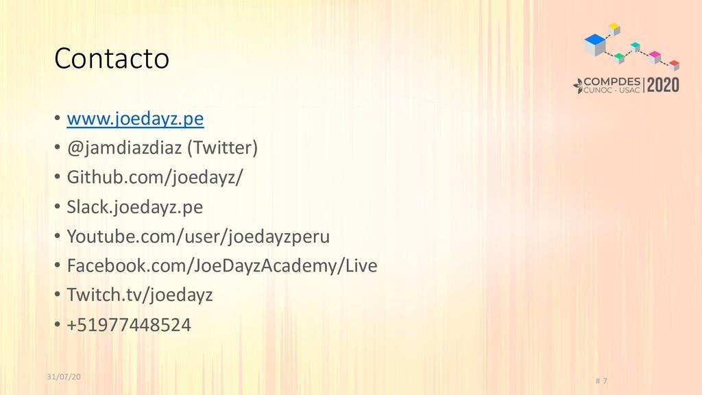 31/07/20 # 7 Contacto • www.joedayz.pe • @jamdi...