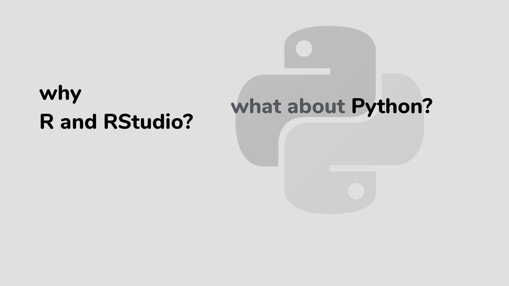 what about Python? why R and RStudio?