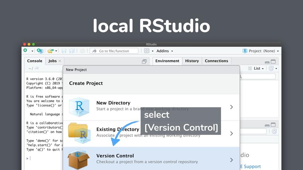 local RStudio select [Version Control]