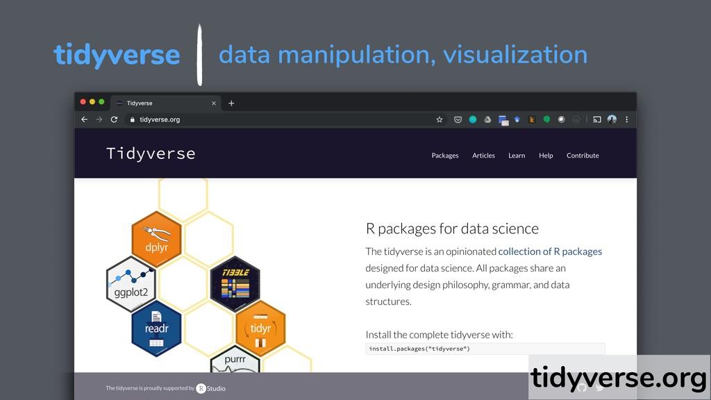 tidyverse data manipulation, visualization tidy...