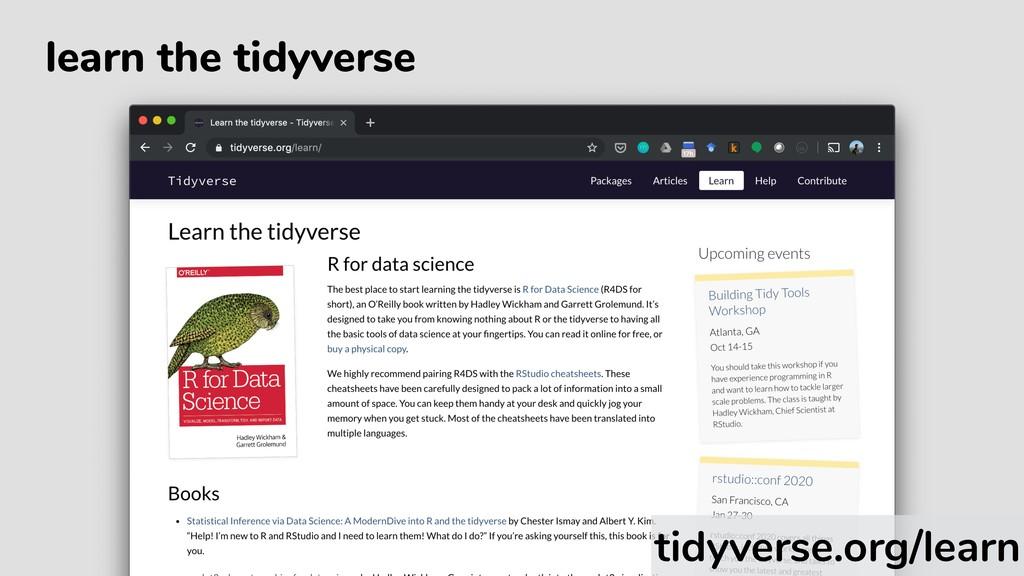 learn the tidyverse tidyverse.org/learn