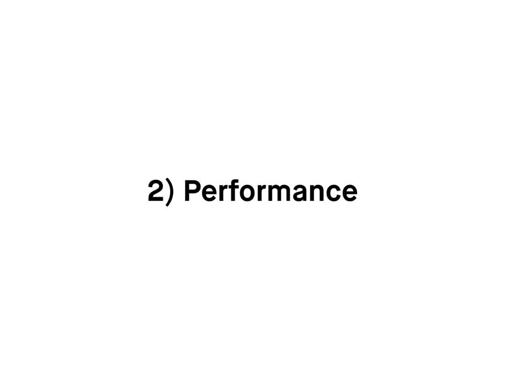2) Performance