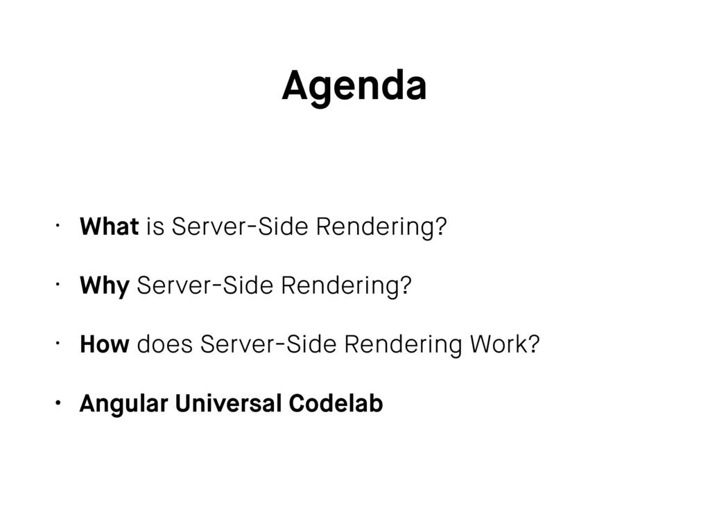 Agenda • What is Server-Side Rendering? • Why S...