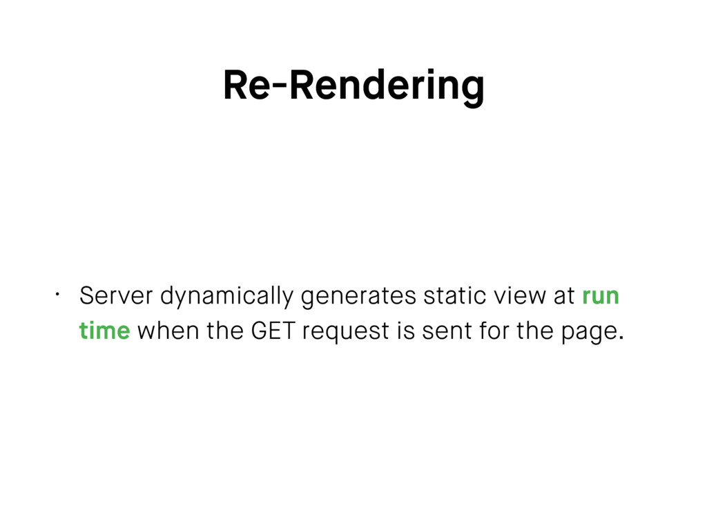 Re-Rendering • Server dynamically generates sta...