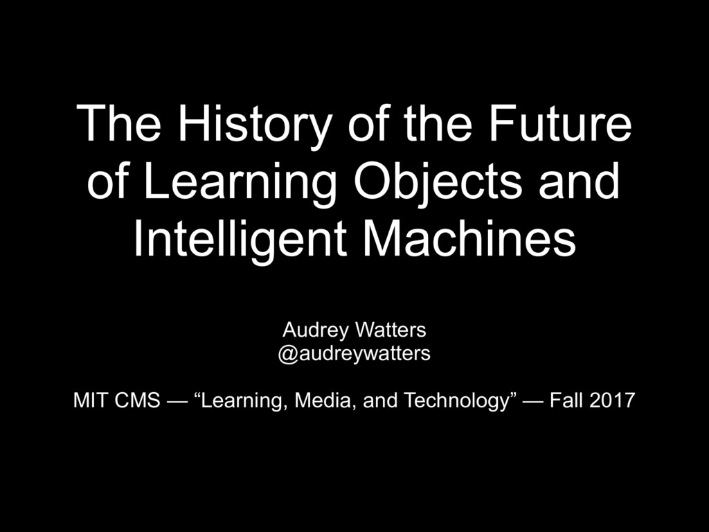 The History of the Future of Learning Objects a...