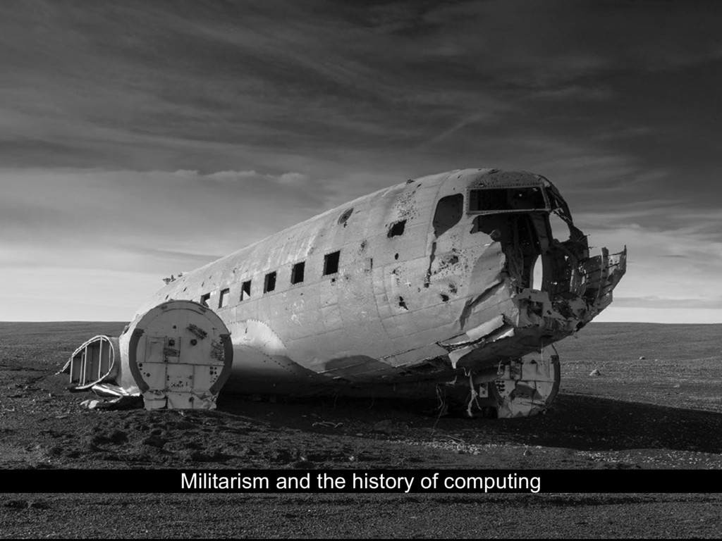 Militarism and the history of computing