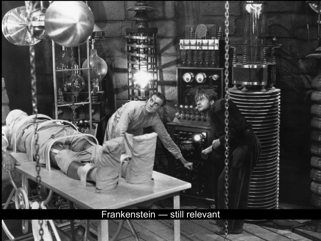 Frankenstein — still relevant