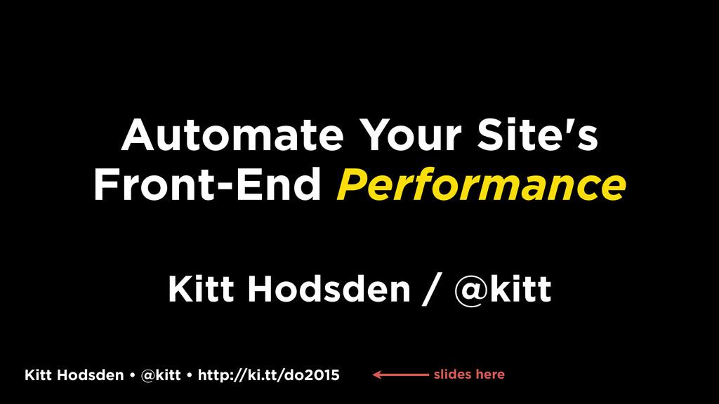 Kitt Hodsden • @kitt • http://ki.tt/do2015 Auto...