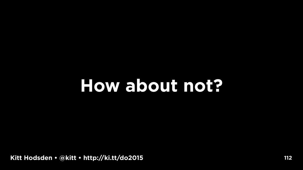 Kitt Hodsden • @kitt • http://ki.tt/do2015 How ...