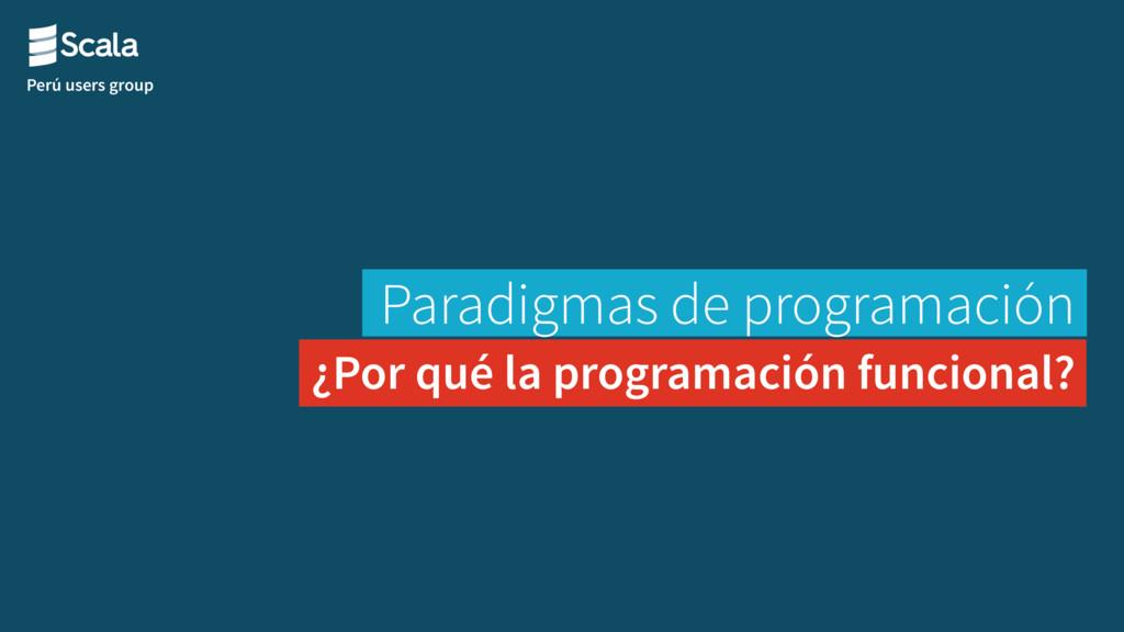 Perú users group Paradigmas de programación ¿Po...