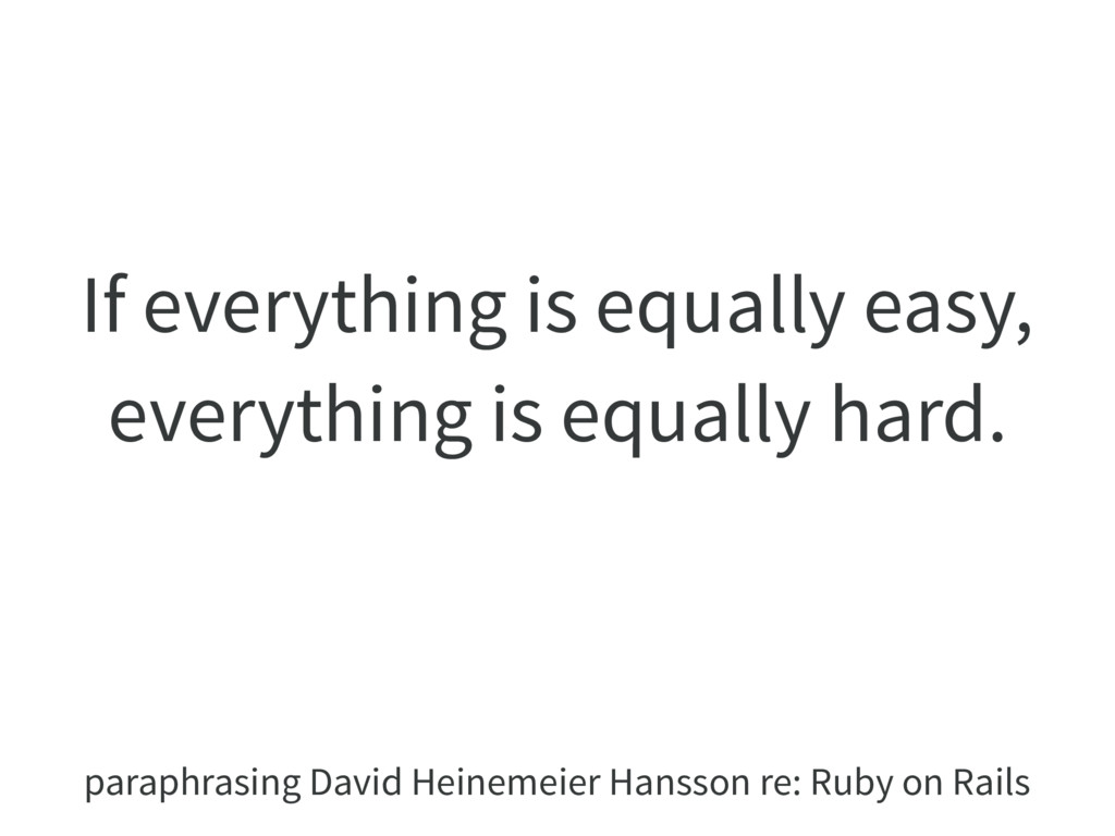 If everything is equally easy, everything is eq...