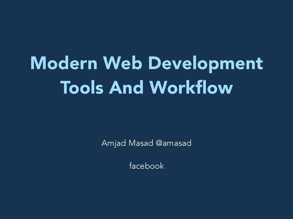 Modern Web Development Tools And Workflow Amjad ...