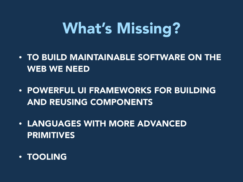 What's Missing? • TO BUILD MAINTAINABLE SOFTWAR...