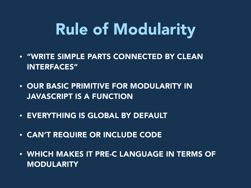 """Rule of Modularity • """"WRITE SIMPLE PARTS CONNEC..."""