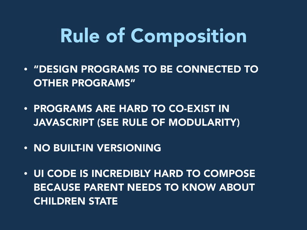 """Rule of Composition • """"DESIGN PROGRAMS TO BE CO..."""