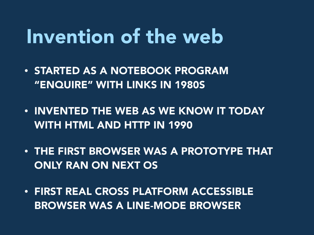 Invention of the web • STARTED AS A NOTEBOOK PR...