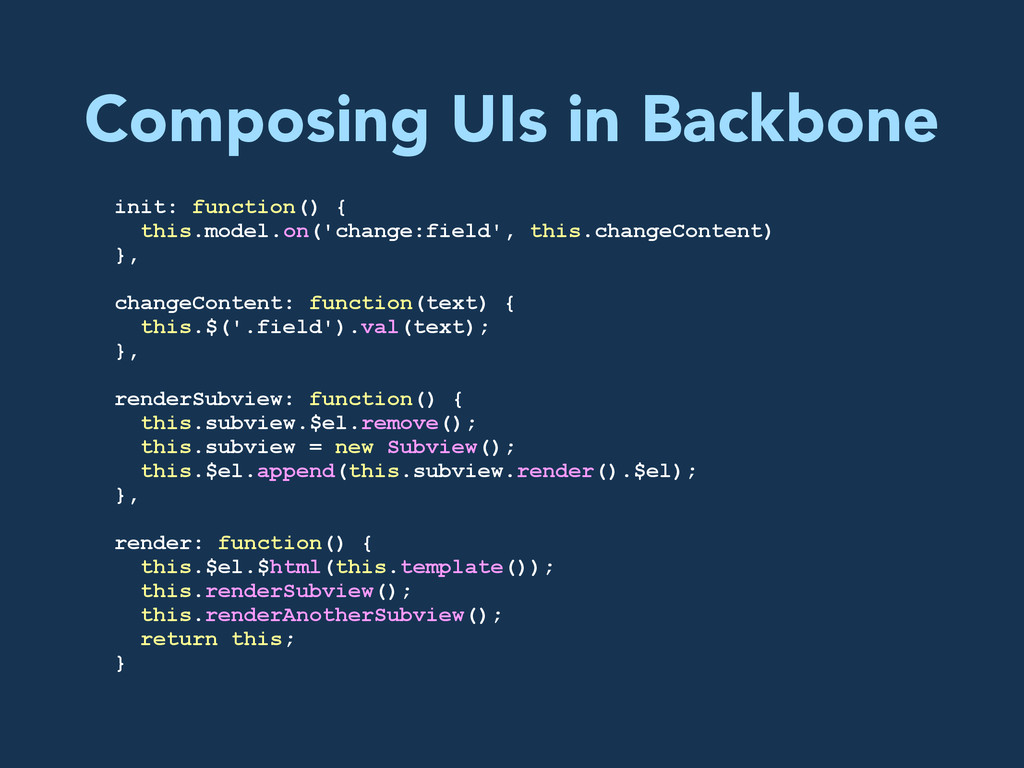 Composing UIs in Backbone init: function() { th...