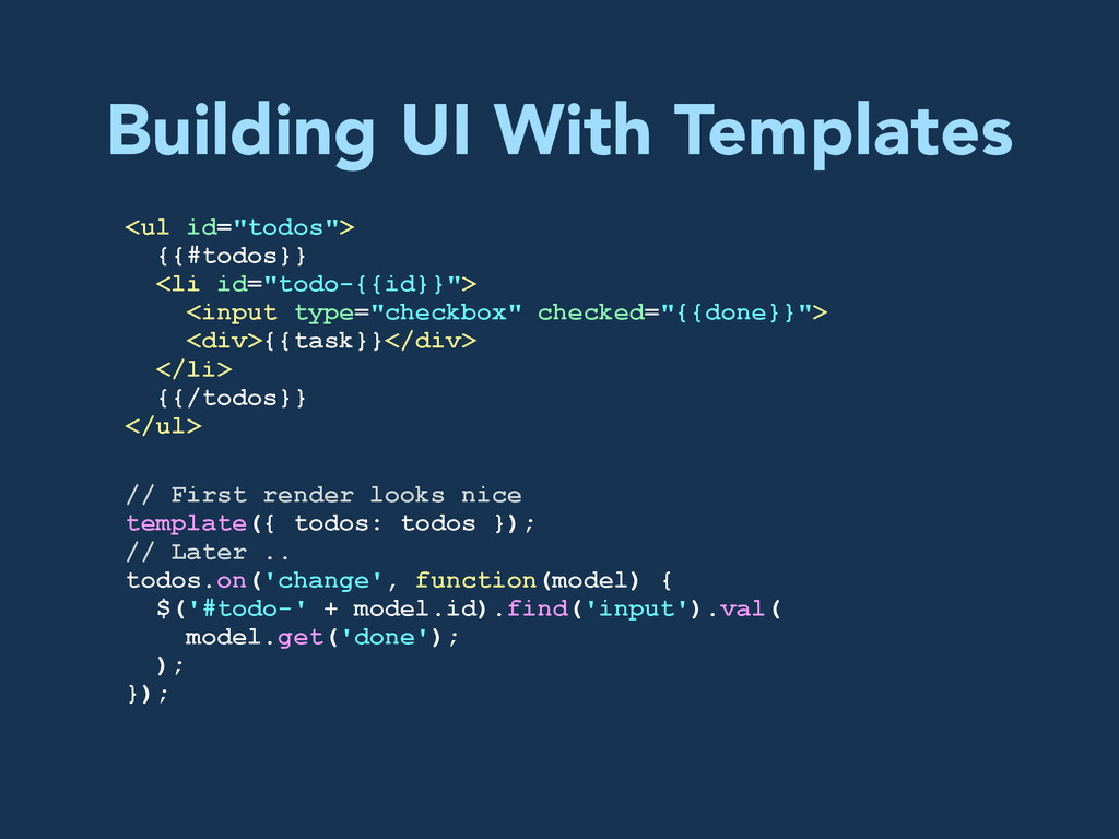 """Building UI With Templates <ul id=""""todos""""> {{#t..."""
