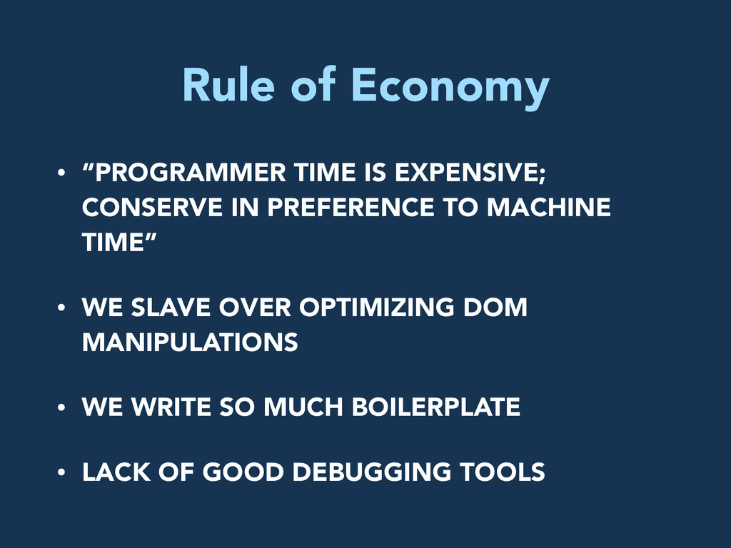 """Rule of Economy • """"PROGRAMMER TIME IS EXPENSIVE..."""