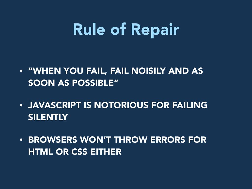 """Rule of Repair • """"WHEN YOU FAIL, FAIL NOISILY A..."""