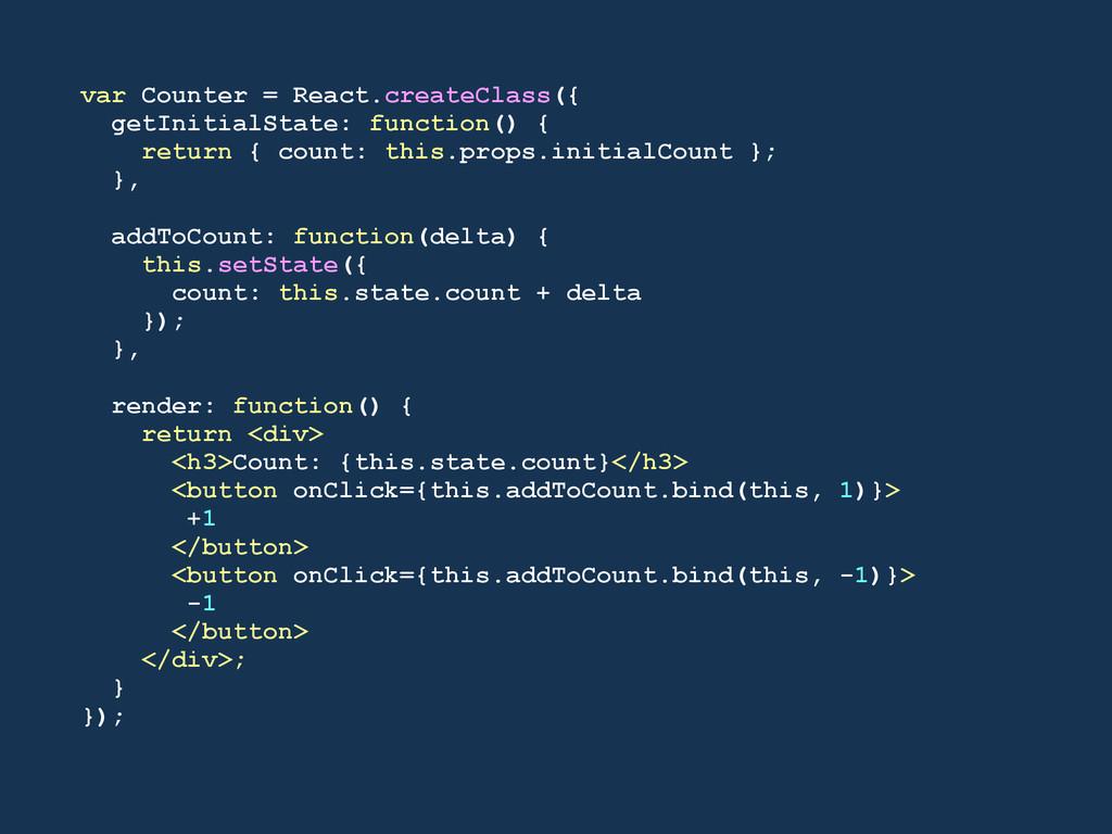 var Counter = React.createClass({ getInitialSta...