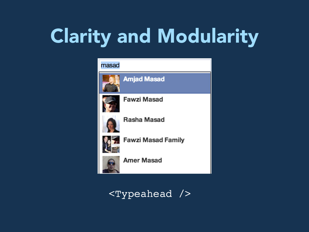 Clarity and Modularity <Typeahead />