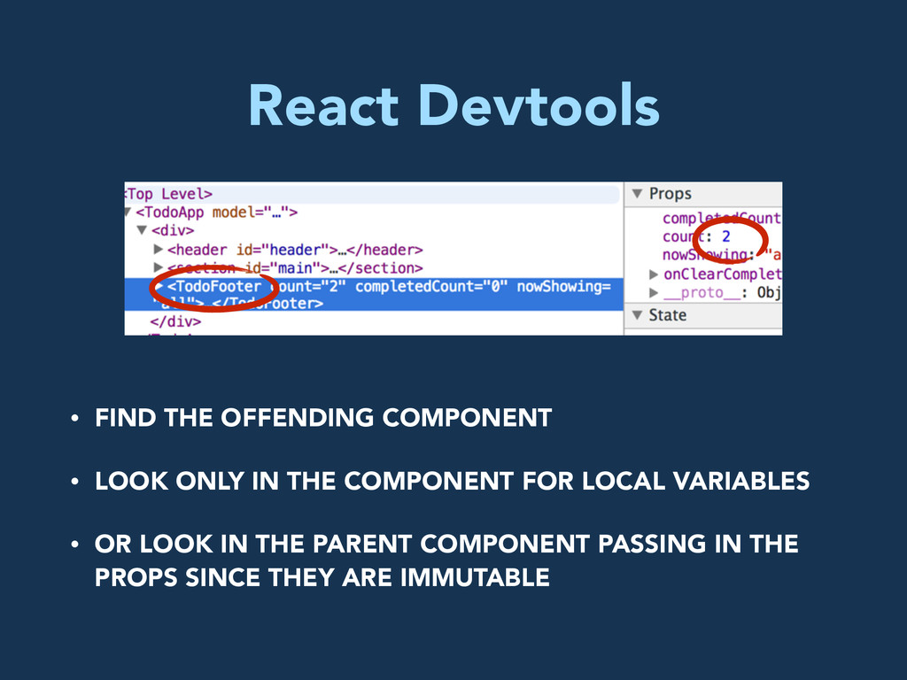 React Devtools • FIND THE OFFENDING COMPONENT •...