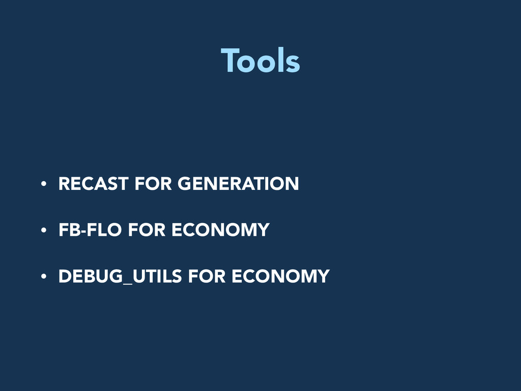 Tools • RECAST FOR GENERATION • FB-FLO FOR ECON...