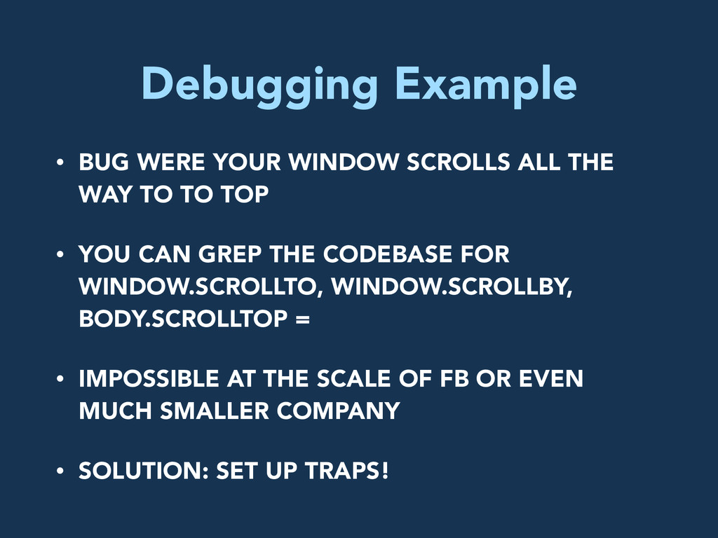 Debugging Example • BUG WERE YOUR WINDOW SCROLL...