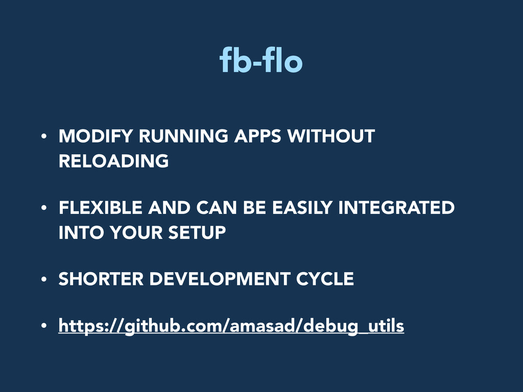fb-flo • MODIFY RUNNING APPS WITHOUT RELOADING •...