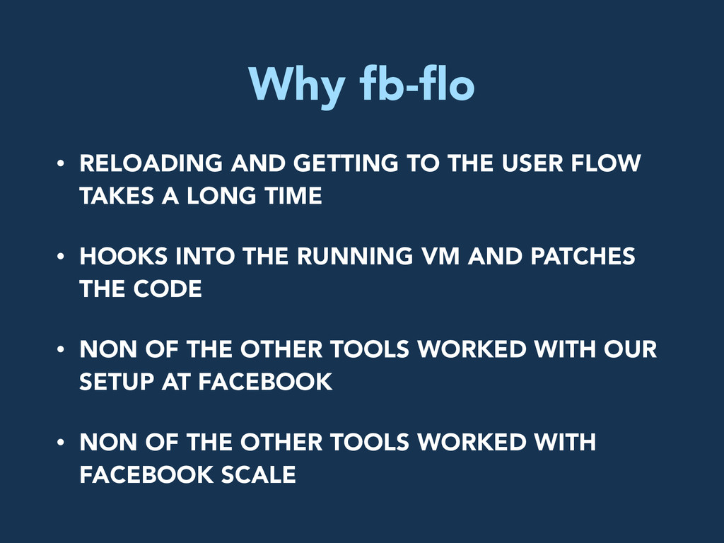Why fb-flo • RELOADING AND GETTING TO THE USER F...
