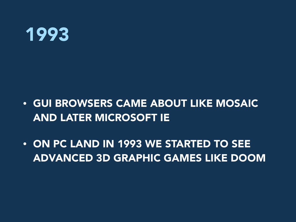 1993 • GUI BROWSERS CAME ABOUT LIKE MOSAIC AND ...