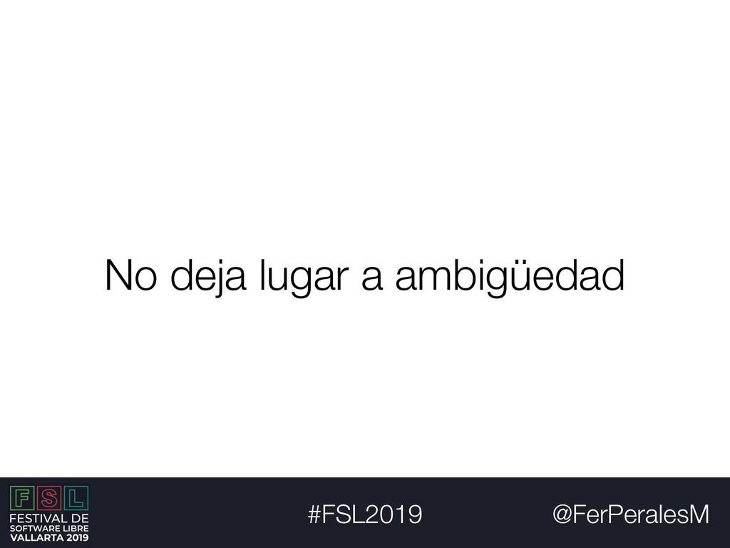 @FerPeralesM #FSL2019 No deja lugar a ambigüedad
