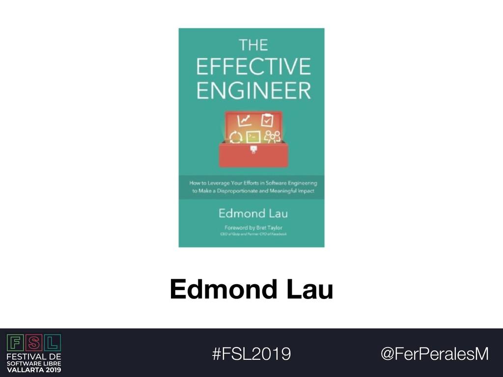 @FerPeralesM #FSL2019 Edmond Lau